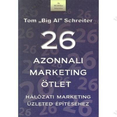 26 azonnali marketing ötlet