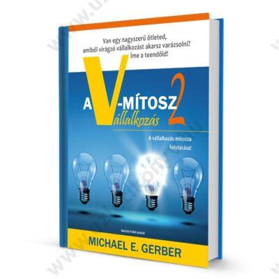 A V-mítosz 2. (A vállalkozás mítosza folytatása!)