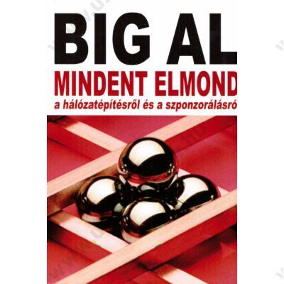 Big Al mindent elmond a hálózatépítésről és a szponzorálásról