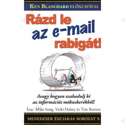 Rázd le az e-mail rabigát!