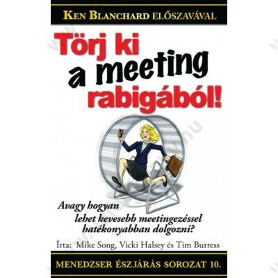 Törj ki a meeting rabigából!
